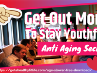Get Out To Stay Youthful