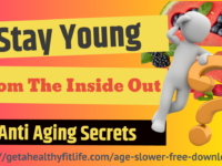 Anti Aging Secrets Stay Young From The Inside Out